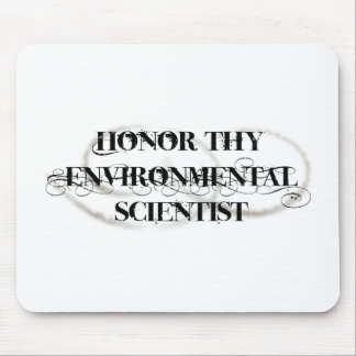 Honor Thy Environmental Scientist Mouse Pad