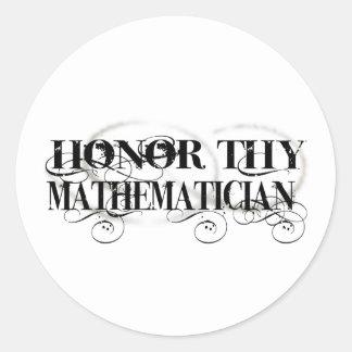 Honor Thy Mathematician Classic Round Sticker