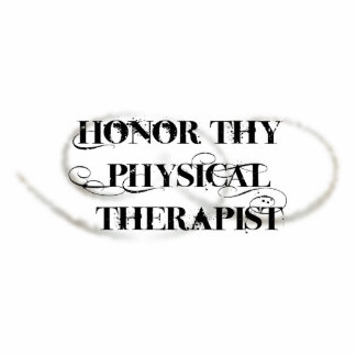 Honor Thy Physical Therapist Cut Out