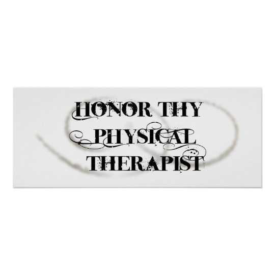 Honor Thy Physical Therapist Poster