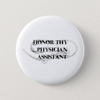Honor Thy Physician Assistant Pinback Button