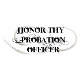 Honor Thy Probation Officer Cut Outs