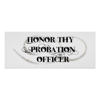 Honor Thy Probation Officer Poster