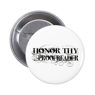 Honor Thy Proofreader 2 Inch Round Button