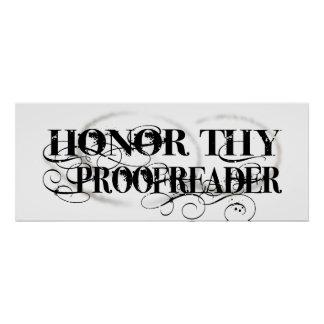 Honor Thy Proofreader Print