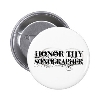 Honor Thy Sonographer Pinback Button