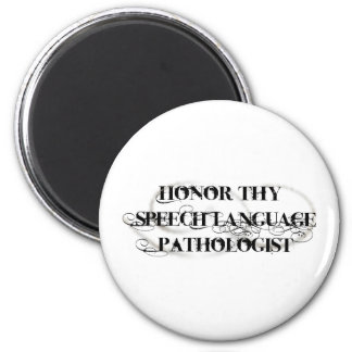 Honor Thy Speech Language Pathologist 2 Inch Round Magnet