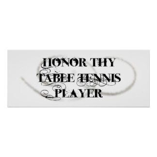 Honor Thy Table Tennis Player Poster