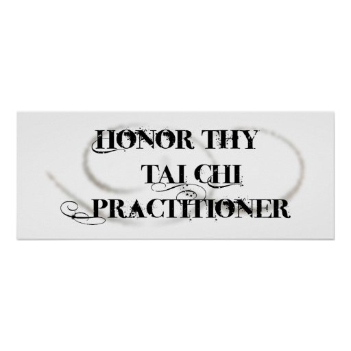 Honor Thy Tai Chi Practitioner Poster