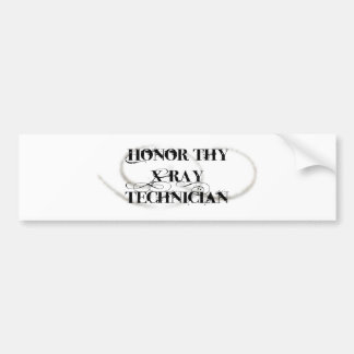 Honor Thy X-Ray Technician Car Bumper Sticker