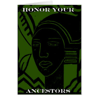 """""""HONOR YOUR ANCESTORS"""" GREETING CARD"""
