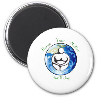 Honor your mother Earth Day Magnet