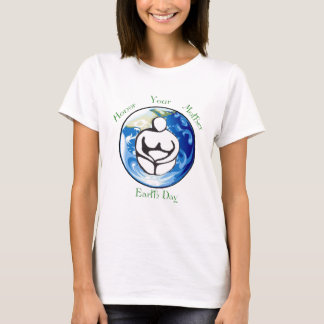 Honor your mother Earth Day T-Shirt