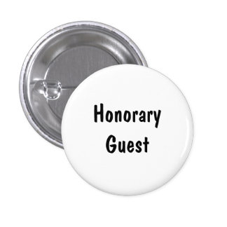 Honorary Guest Pinback Buttons