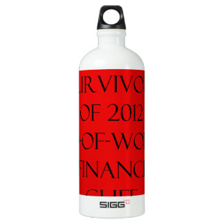 Honorary Survivor of 2012 End of World & Financial Water Bottle