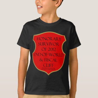 Honorary Survivor of 2012 End of World & Fiscal Cl T-Shirt