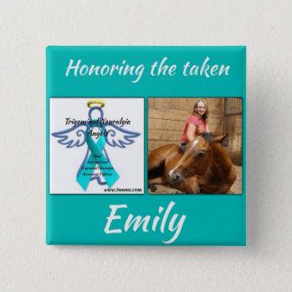 Honoring our taken, Emily Mcgee button. Button