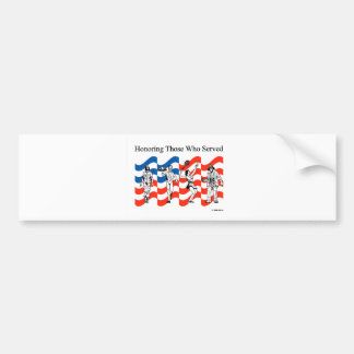Honoring Those who Served Bumper Sticker