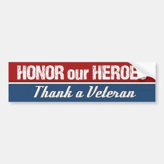 Honre a nuestros héroes agradecen a un veterano pegatina para auto