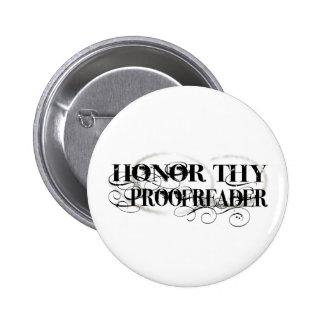 Honre a Thy corrector de pruebas Pin Redondo De 2 Pulgadas