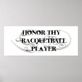 Honre a Thy jugador del Racquetball Posters