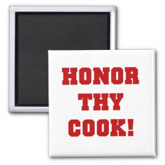 Honre Thy camisetas y regalos del cocinero Imán Cuadrado