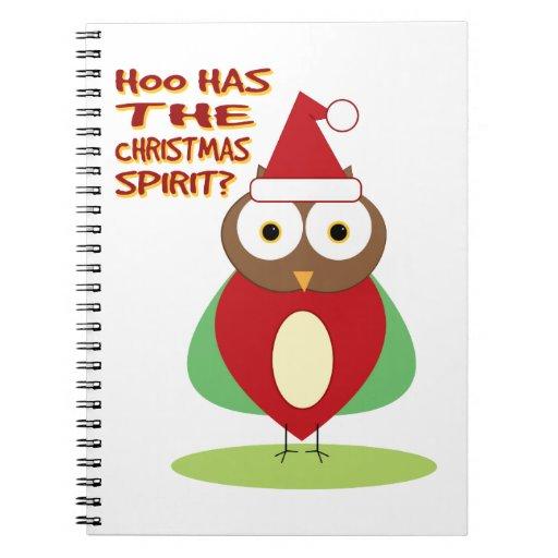 HOO HAS THE CHRISTMASS SPIRIT? SPIRAL NOTEBOOKS