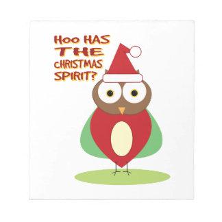 HOO HAS THE CHRISTMASS SPIRIT? NOTE PAD