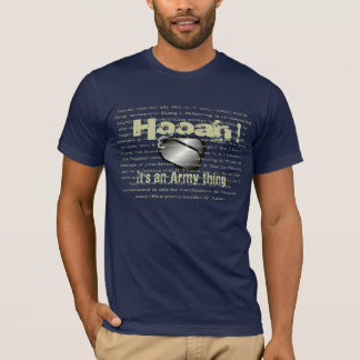 Hooah, an Army thing. T-Shirt