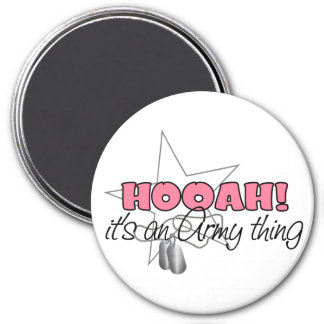 HOOAH! It's an Army Thing 3 Inch Round Magnet