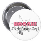 HOOAH! It's an Army Thing Pin