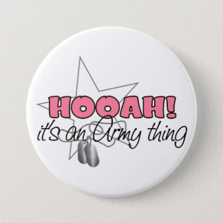 HOOAH! It's an Army Thing Pinback Button