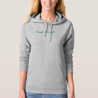 Hoodie with a statement-Food is our friend.