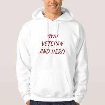 Hoodie Wwii Veteran And Hero Red And White by creativeconceptss at Zazzle