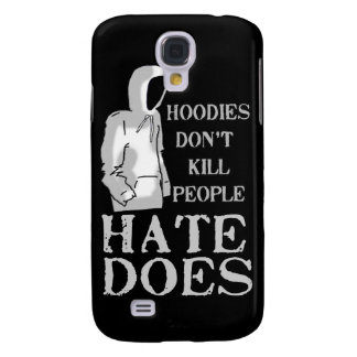 Hoodies Don't Kill People, Hate Does Galaxy S4 Covers