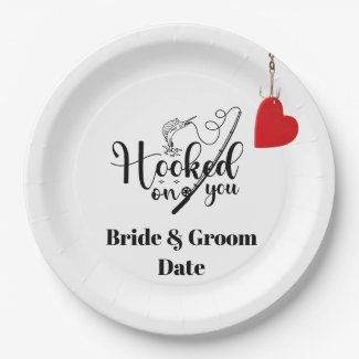 Hook on you for fishing with love Wedding   Paper Plate