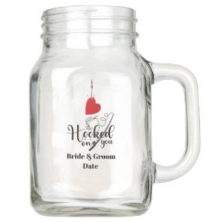 Hook on you for with love  Fishing Wedding   Mason Jar