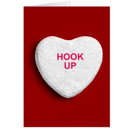 HOOK UP CANDY HEART GREETING CARD