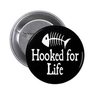 Hooked For Life Buttons