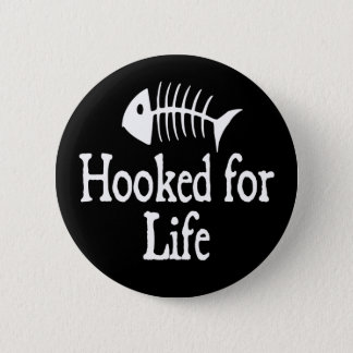 Hooked For Life Pinback Button