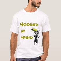 Hooked on Aphid T-Shirt