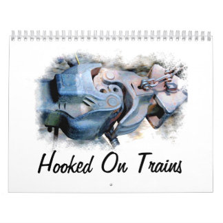 Hooked On Trains Wall Calendar