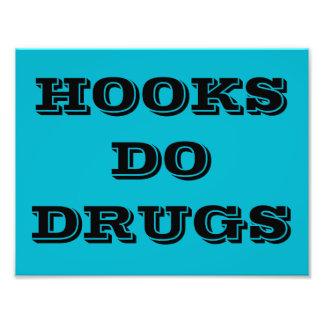 HOOKS DO DRUGS POSTER