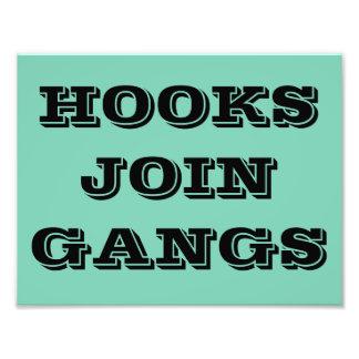 HOOKS JOIN GANGS POSTER PHOTO PRINT