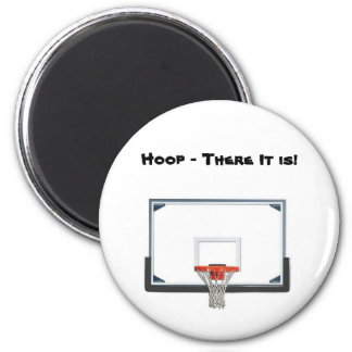 Hoop - There It Is! Magnet