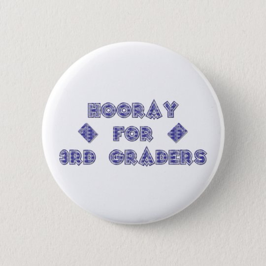 Hooray for 3rd Graders Button
