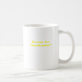 Hooray for Chardonnay Coffee Mug