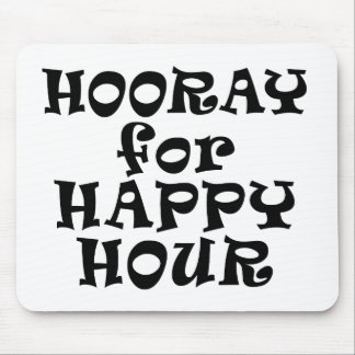 Hooray for Happy Hour Mousepad