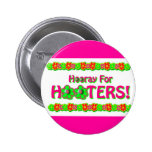 Hooray for Hooters Button