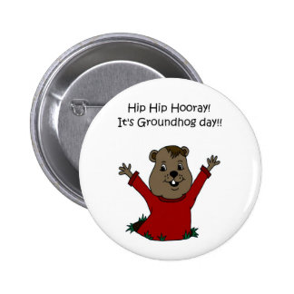 hooray its Groundhog day in white Pinback Button